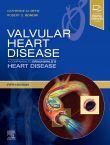 Valvular Heart Disease: A Companion to Braunwald's Heart Disease