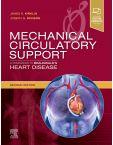 Mechanical Circulatory Support: A Companion to Braunwald's Heart Disease